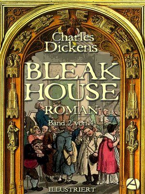 cover image of Bleak House. Roman. Band 2 von 4