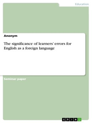 cover image of The significance of learners' errors for English as a foreign language