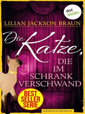 cover image of Die Katze, die im Schrank verschwand--Band 15