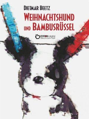 cover image of Weihnachtshund und Bambusrüssel