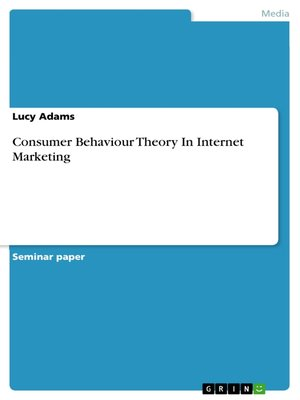 cover image of Consumer Behaviour Theory In Internet Marketing