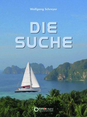 cover image of Die Suche oder Die Abenteuer des Uwe Reuss