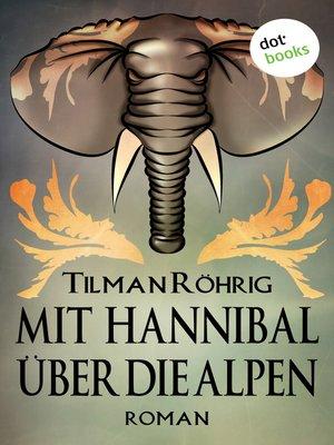 cover image of Mit Hannibal über die Alpen