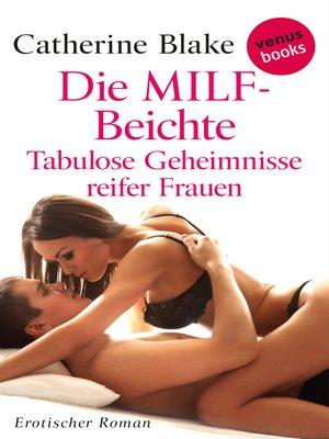 cover image of Die MILF-Beichte--Tabulose Geheimnisse reifer Frauen