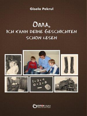 cover image of Oma, ich kann deine Geschichten schon lesen