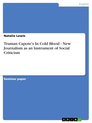 cover image of Truman Capote's In Cold Blood--New Journalism as an Instrument of Social Criticism