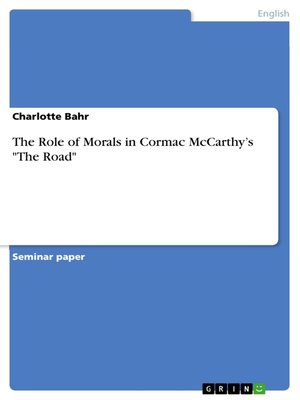 "cover image of The Role of Morals in Cormac McCarthy's ""The Road"""
