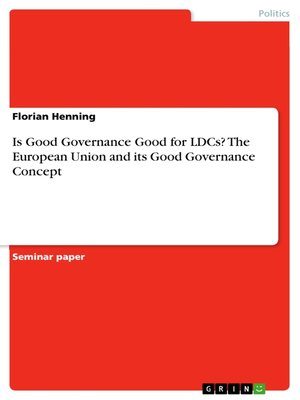 cover image of Is Good Governance Good for LDCs? the European Union and its Good Governance Concept