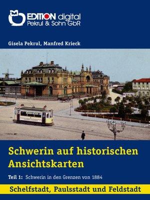 cover image of Schelfstadt, Paulsstadt, Feldstadt: Schwerin in den Grenzen von 1884