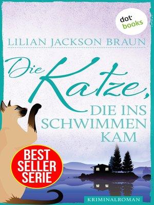 cover image of Die Katze, die ins Schwimmen kam--Band 24