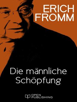cover image of Die männliche Schöpfung