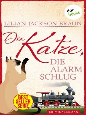 cover image of Die Katze, die Alarm schlug--Band 17