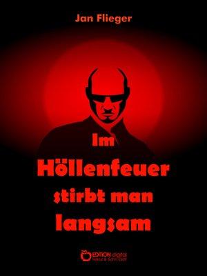 cover image of Im Höllenfeuer stirbt man langsam