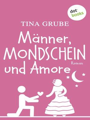 cover image of Männer, Mondschein und Amore