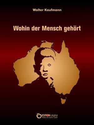 cover image of Wohin der Mensch gehört