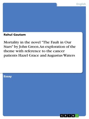 "cover image of Mortality in the novel ""The Fault in Our Stars"" by John Green. an exploration of the theme with reference to the cancer patients Hazel Grace and Augustus Waters"