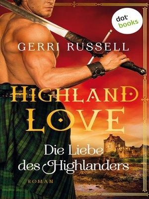 cover image of Highland Love--Die Liebe des Highlanders