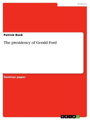cover image of The presidency of Gerald Ford