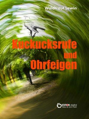 cover image of Kuckucksrufe und Ohrfeigen
