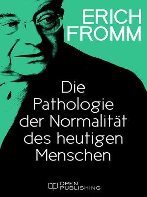 cover image of Die Pathologie der Normalität des heutigen Menschen