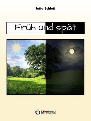 cover image of Früh und spät