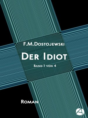 cover image of Der Idiot. Band 1 von 4