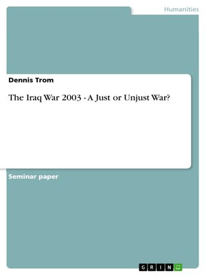cover image of The Iraq War 2003--A Just or Unjust War?