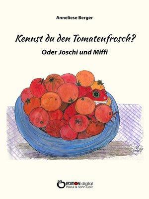 cover image of Kennst du den Tomatenfrosch?