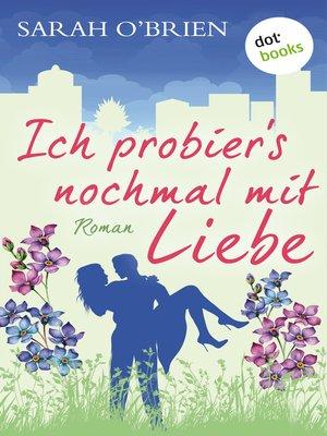cover image of Ich probier's nochmal mit Liebe