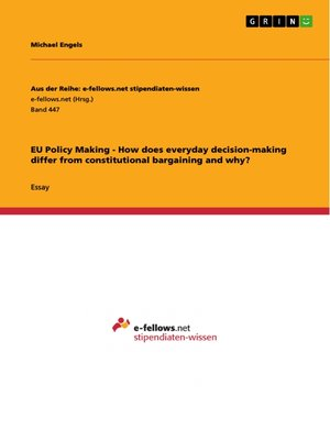 cover image of EU Policy Making--How does everyday decision-making differ from constitutional bargaining and why?