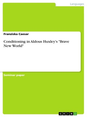 "cover image of Conditioning in Aldous Huxley's ""Brave New World"""