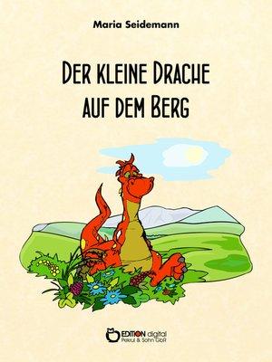 cover image of Der kleine Drache auf dem Berg