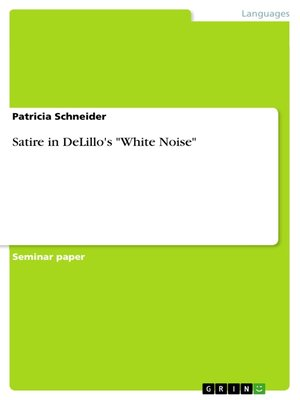"cover image of Satire in DeLillo's ""White Noise"""