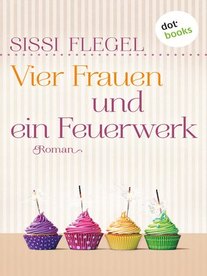 cover image of Vier Frauen und ein Feuerwerk