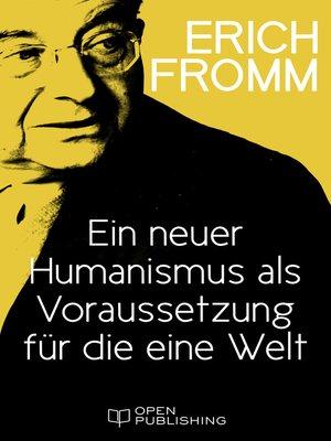cover image of Ein neuer Humanismus als Voraussetzung für die eine Welt
