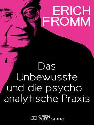 cover image of Das Unbewusste und die psychoanalytische Praxis