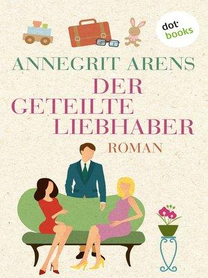 cover image of Der geteilte Liebhaber