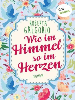 cover image of Wie im Himmel so im Herzen