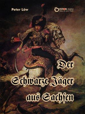 cover image of Der Schwarze Jäger aus Sachsen