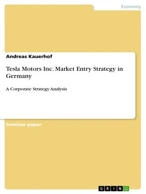 cover image of Tesla Motors Inc. Market Entry Strategy in Germany