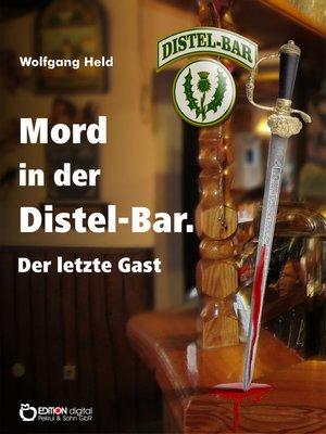 cover image of Mord in der Distel-Bar. Der letzte Gast