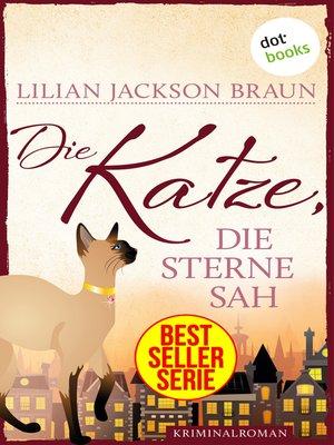 cover image of Die Katze, die Sterne sah--Band 21