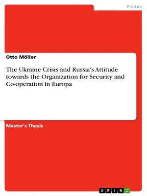 cover image of The Ukraine Crisis and Russia's Attitude towards the Organization for Security and Co-operation in Europa