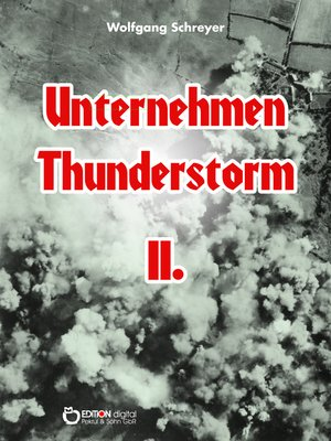 cover image of Unternehmen Thunderstorm, Band 2