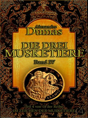 cover image of Die drei Musketiere. Band IV