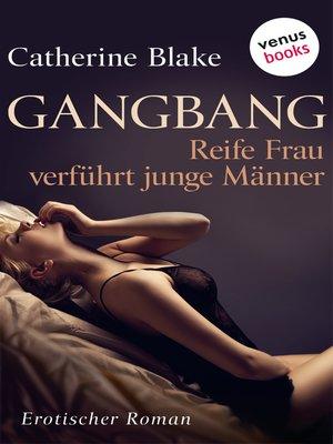 cover image of Gangbang--Reife Frau verführt junge Männer