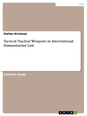 cover image of Tactical Nuclear Weapons in International Humanitarian Law