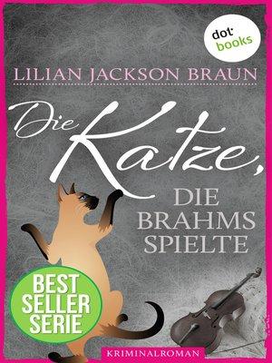 cover image of Die Katze, die Brahms spielte--Band 5