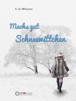 cover image of Machs gut Schneewittchen