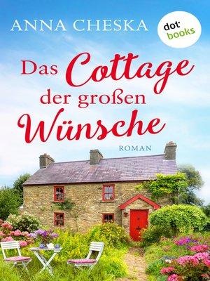 cover image of Das Cottage der großen Wünsche